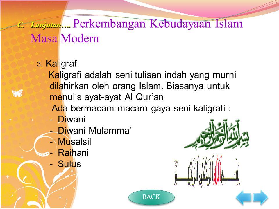 Lanjutan…. Perkembangan Kebudayaan Islam Masa Modern