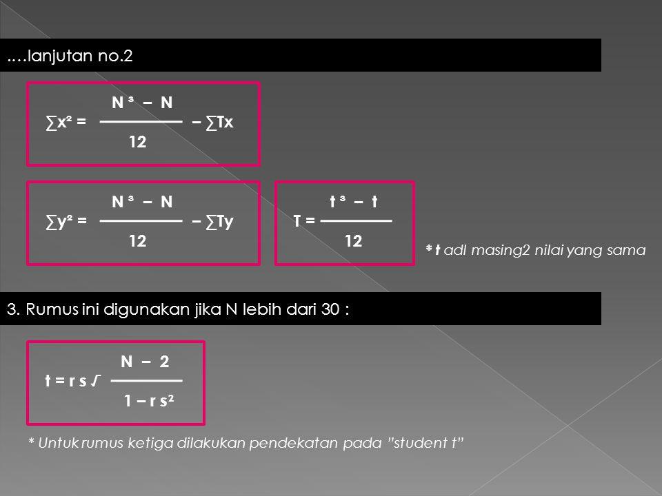 3. Rumus ini digunakan jika N lebih dari 30 :