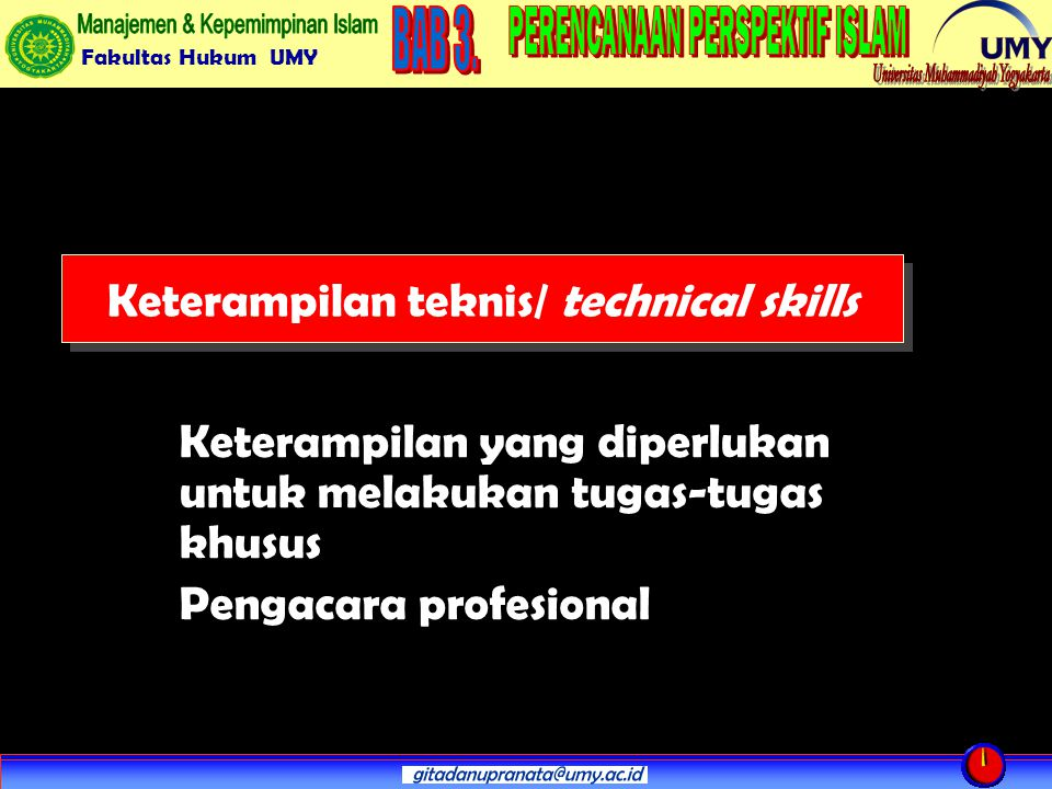 Keterampilan teknis/ technical skills