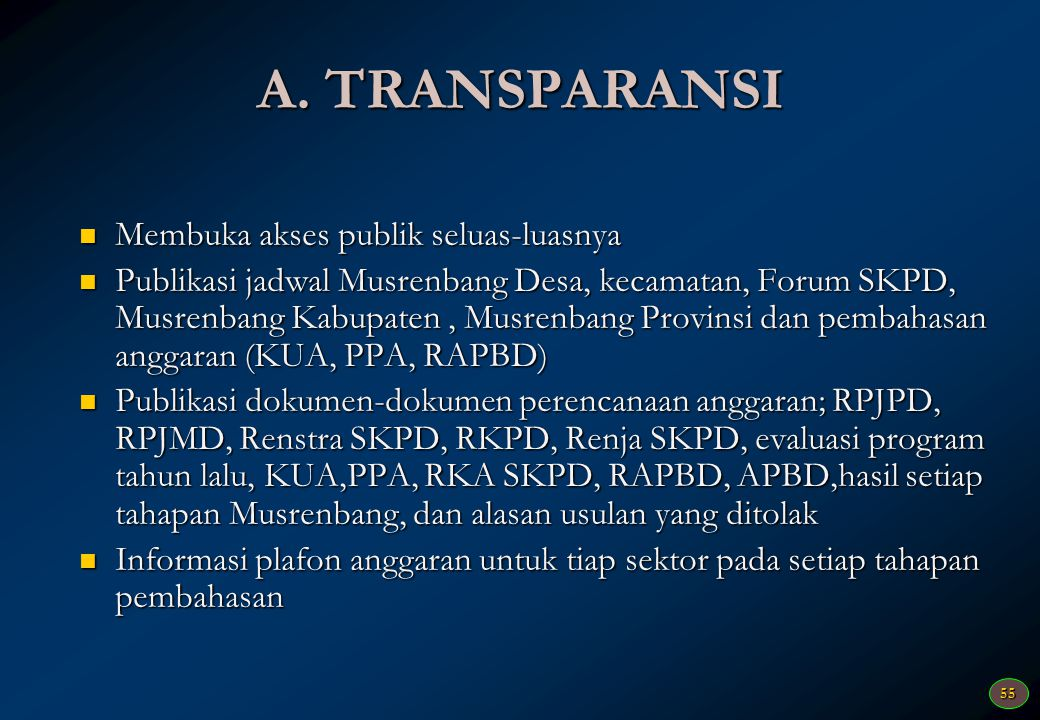 A. TRANSPARANSI Membuka akses publik seluas-luasnya