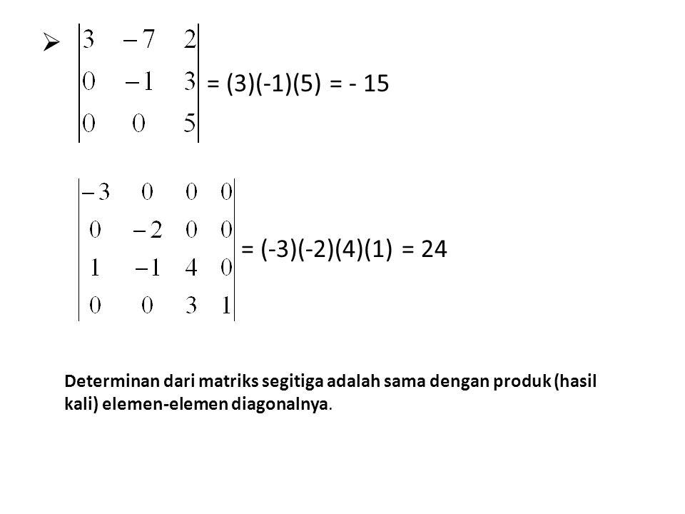 = (3)(-1)(5) = - 15 = (-3)(-2)(4)(1) = 24