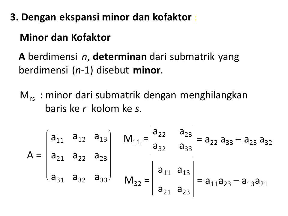 3. Dengan ekspansi minor dan kofaktor :