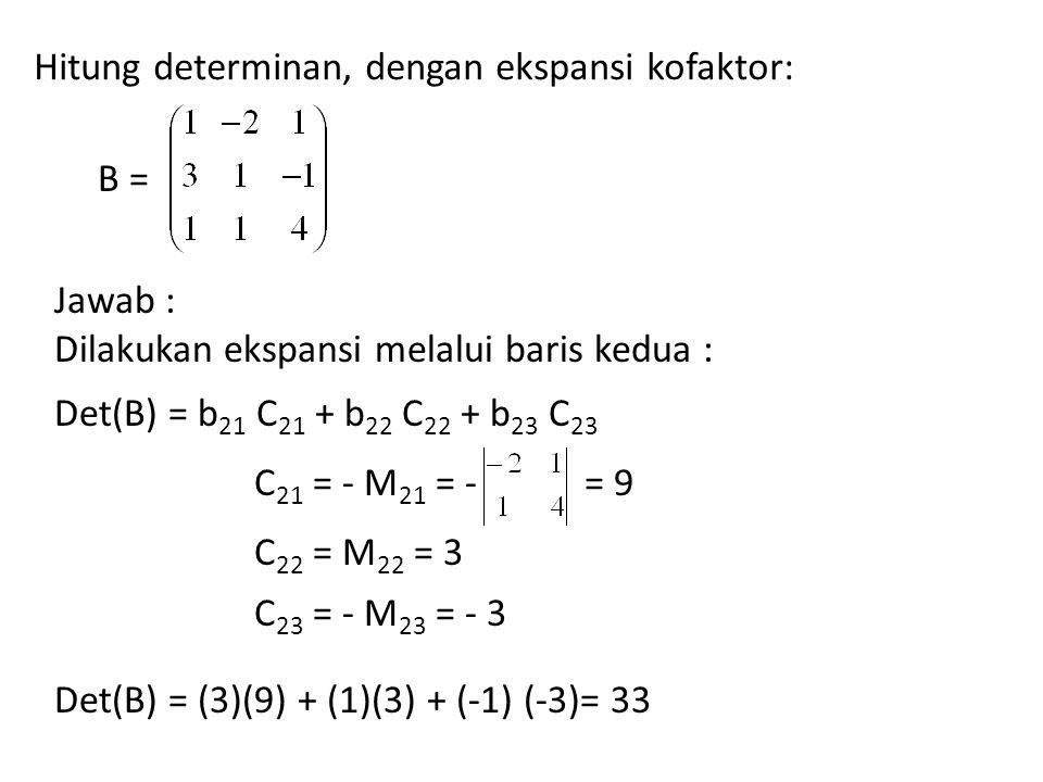 Hitung determinan, dengan ekspansi kofaktor: