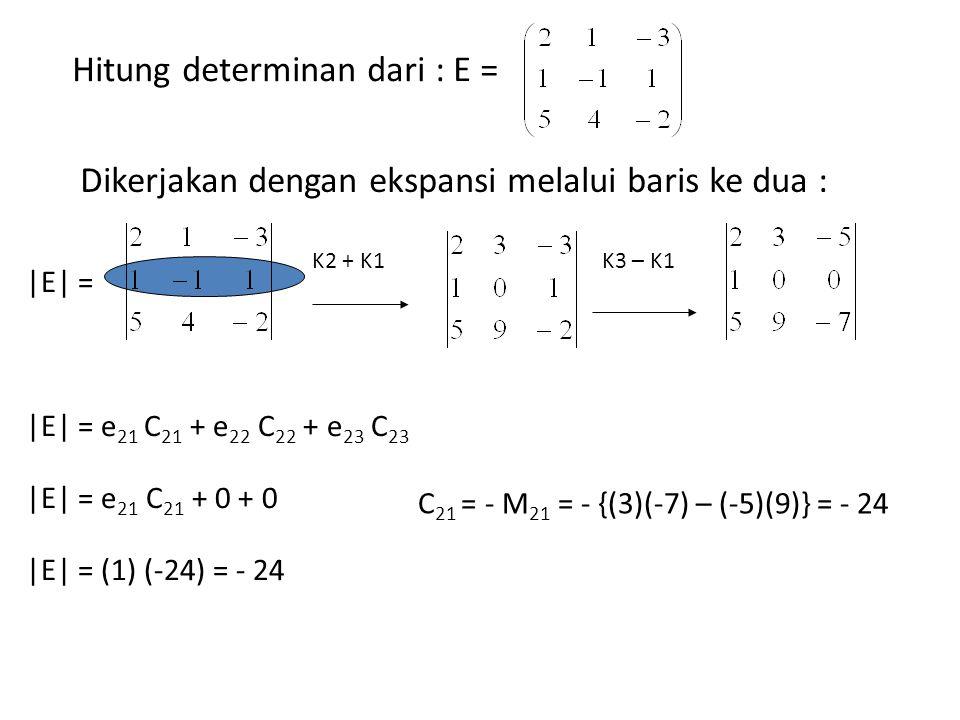Hitung determinan dari : E =