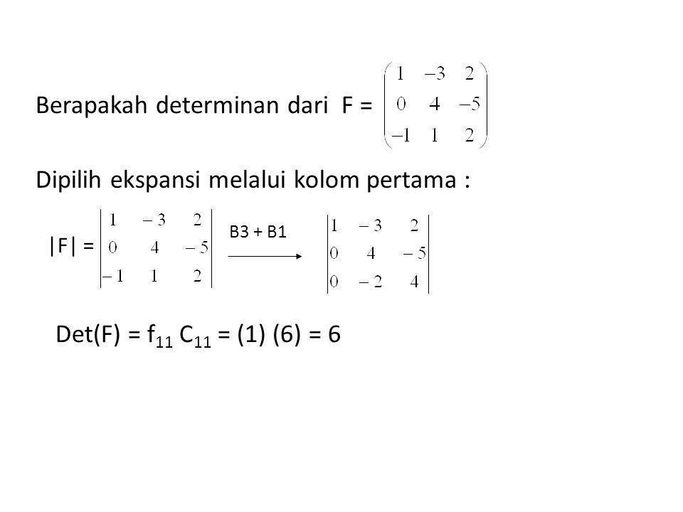 Berapakah determinan dari F =
