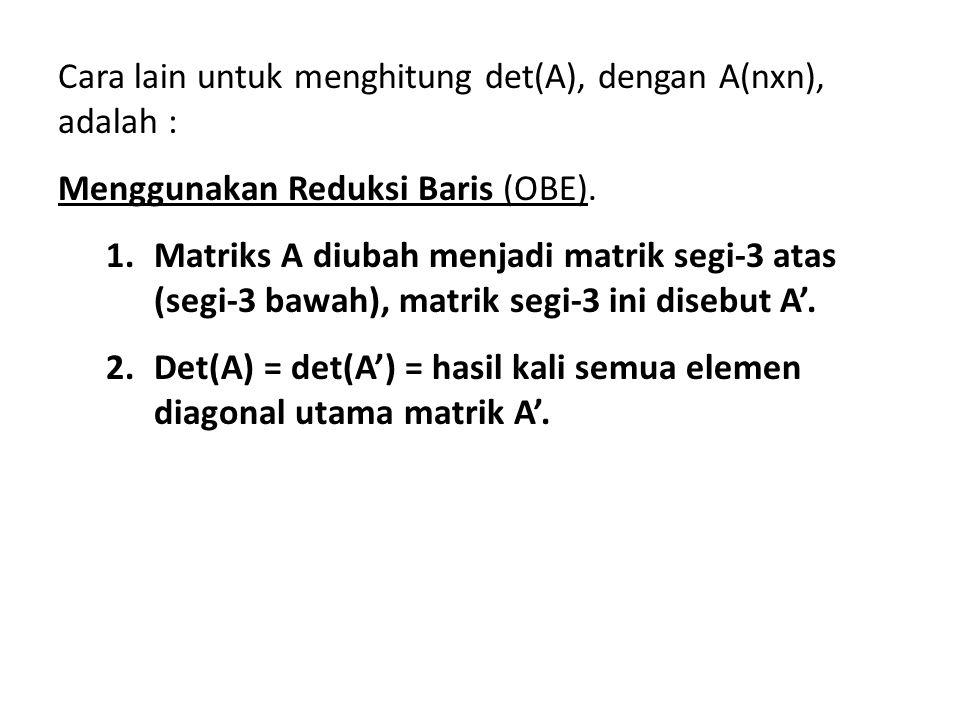 Cara lain untuk menghitung det(A), dengan A(nxn), adalah :