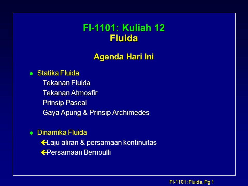 FI-1101: Kuliah 12 Fluida Agenda Hari Ini