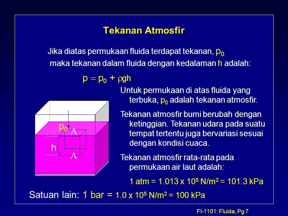 Satuan lain: 1 bar = 1.0 x 105 N/m2 = 100 kPa