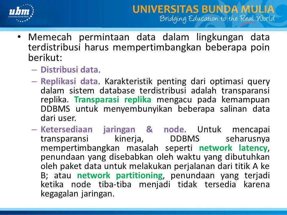 Memecah permintaan data dalam lingkungan data terdistribusi harus mempertimbangkan beberapa poin berikut: