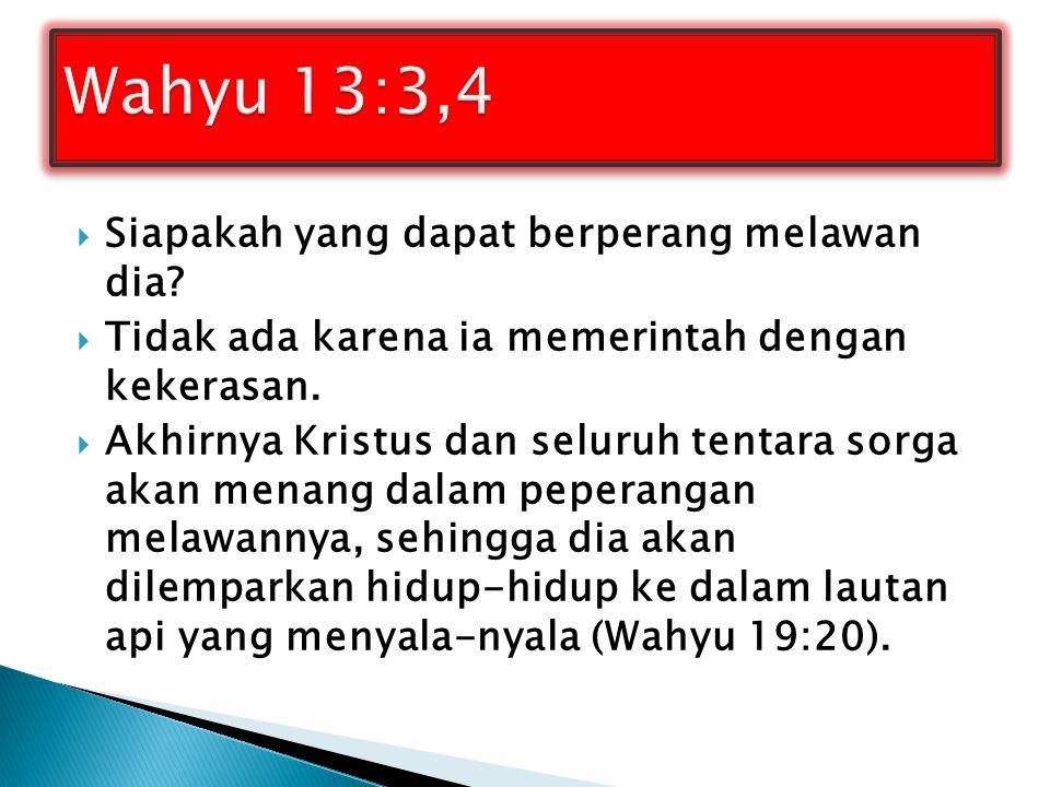 Wahyu 13:3,4 Siapakah yang dapat berperang melawan dia