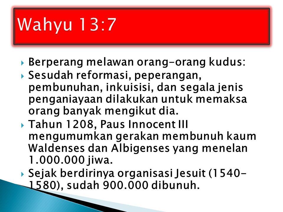 Wahyu 13:7 Berperang melawan orang-orang kudus: