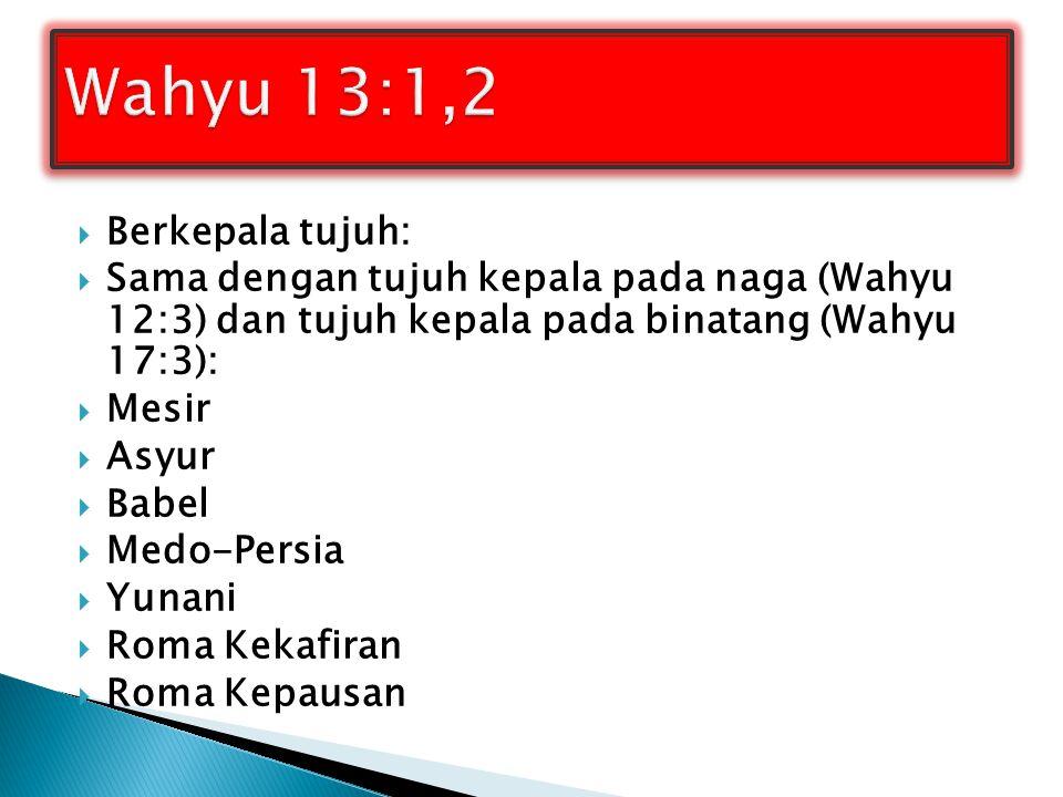 Wahyu 13:1,2 Berkepala tujuh:
