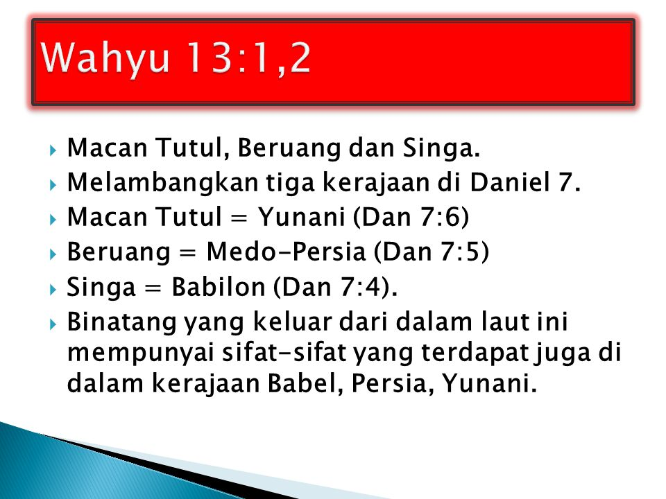 Wahyu 13:1,2 Macan Tutul, Beruang dan Singa.