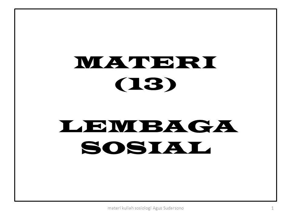 MATERI (13) LEMBAGA SOSIAL