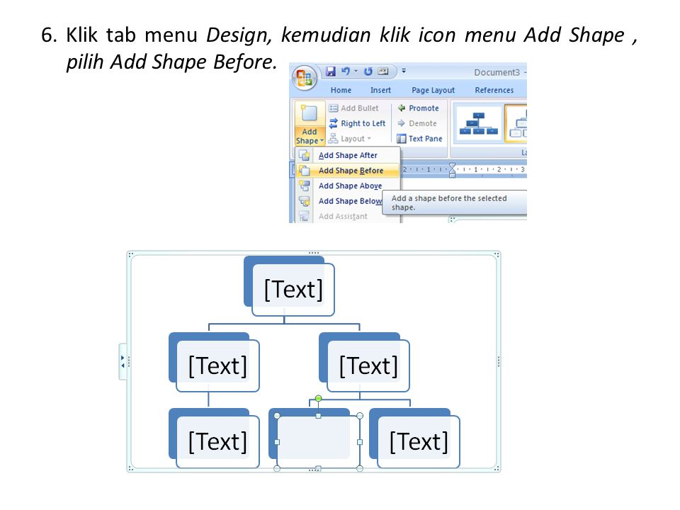 6. Klik tab menu Design, kemudian klik icon menu Add Shape , pilih Add Shape Before.