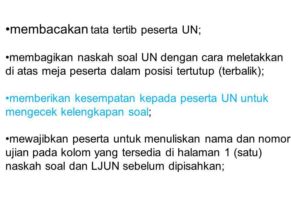 membacakan tata tertib peserta UN;