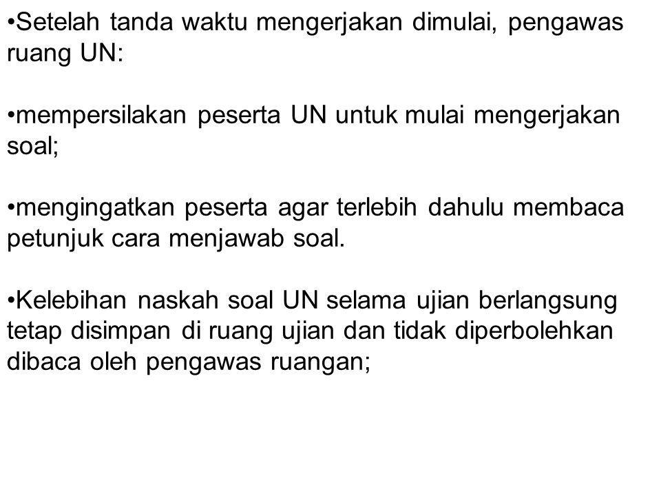 Setelah tanda waktu mengerjakan dimulai, pengawas ruang UN: