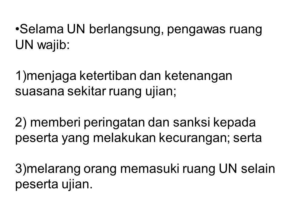 Selama UN berlangsung, pengawas ruang UN wajib: