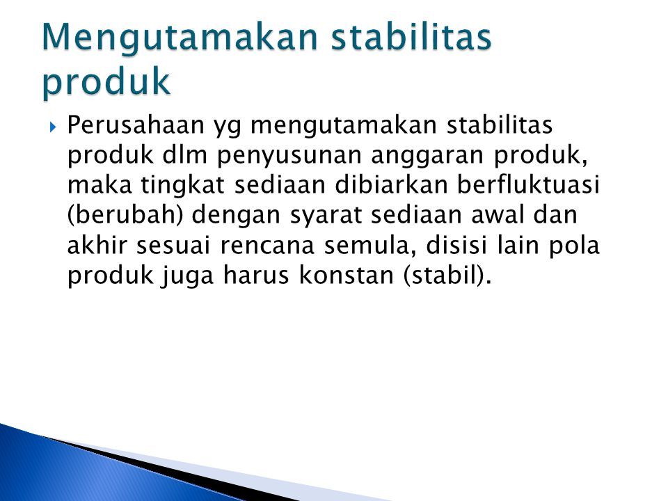 Mengutamakan stabilitas produk