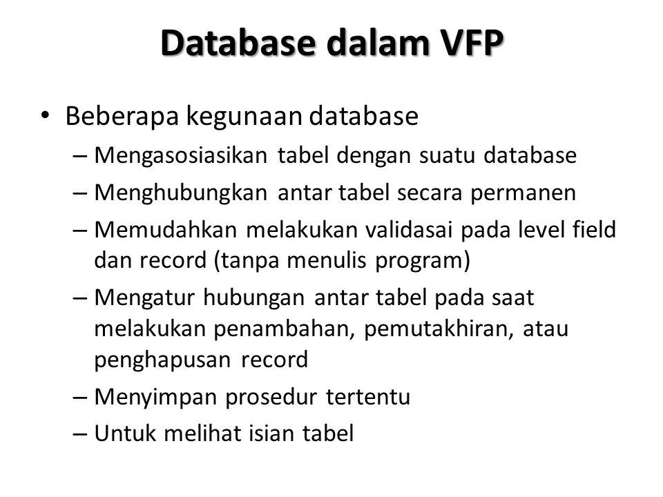 Database dalam VFP Beberapa kegunaan database