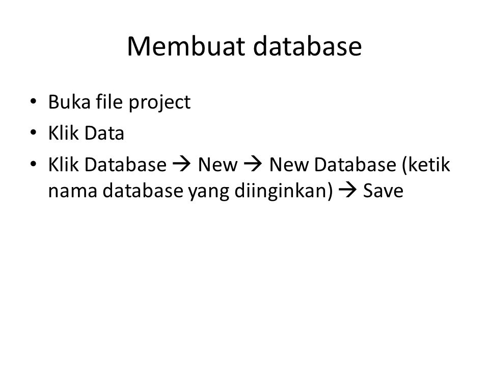 Membuat database Buka file project Klik Data