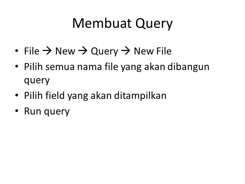Membuat Query File  New  Query  New File