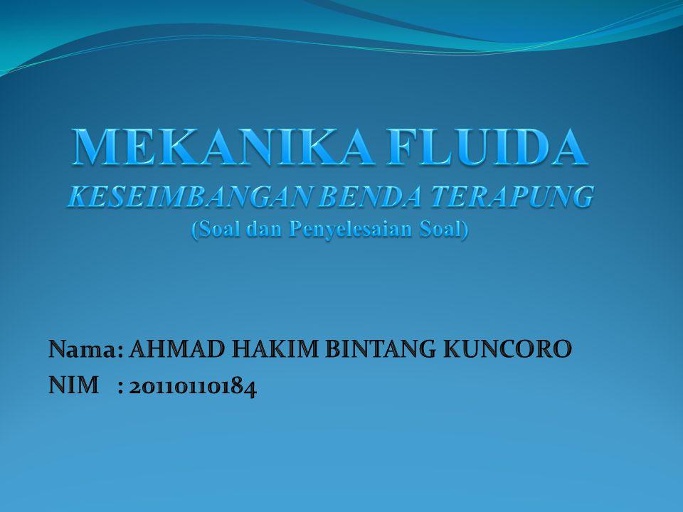 Nama : AHMAD HAKIM BINTANG KUNCORO NIM : 20110110184
