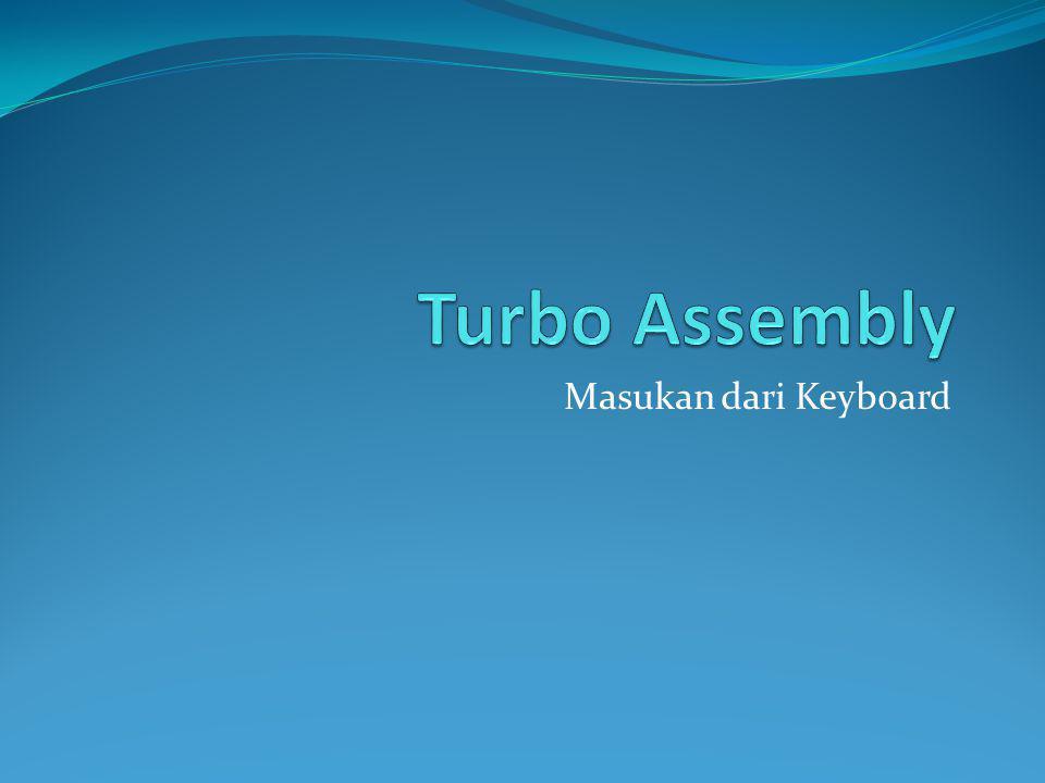 Turbo Assembly Masukan dari Keyboard