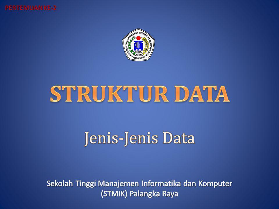 STRUKTUR DATA Jenis-Jenis Data