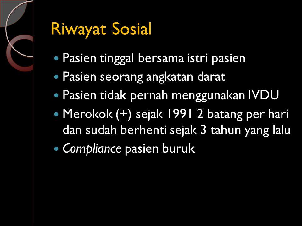 Riwayat Sosial Pasien tinggal bersama istri pasien