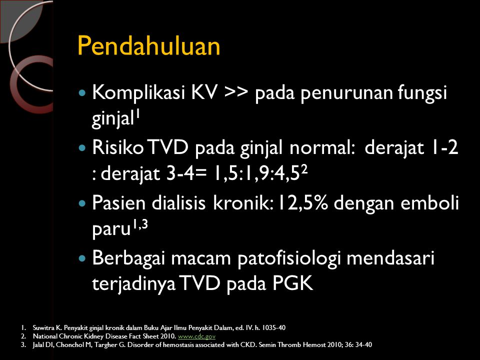 Pendahuluan Komplikasi KV >> pada penurunan fungsi ginjal1