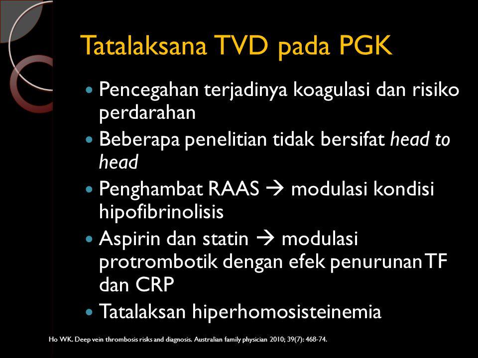Tatalaksana TVD pada PGK