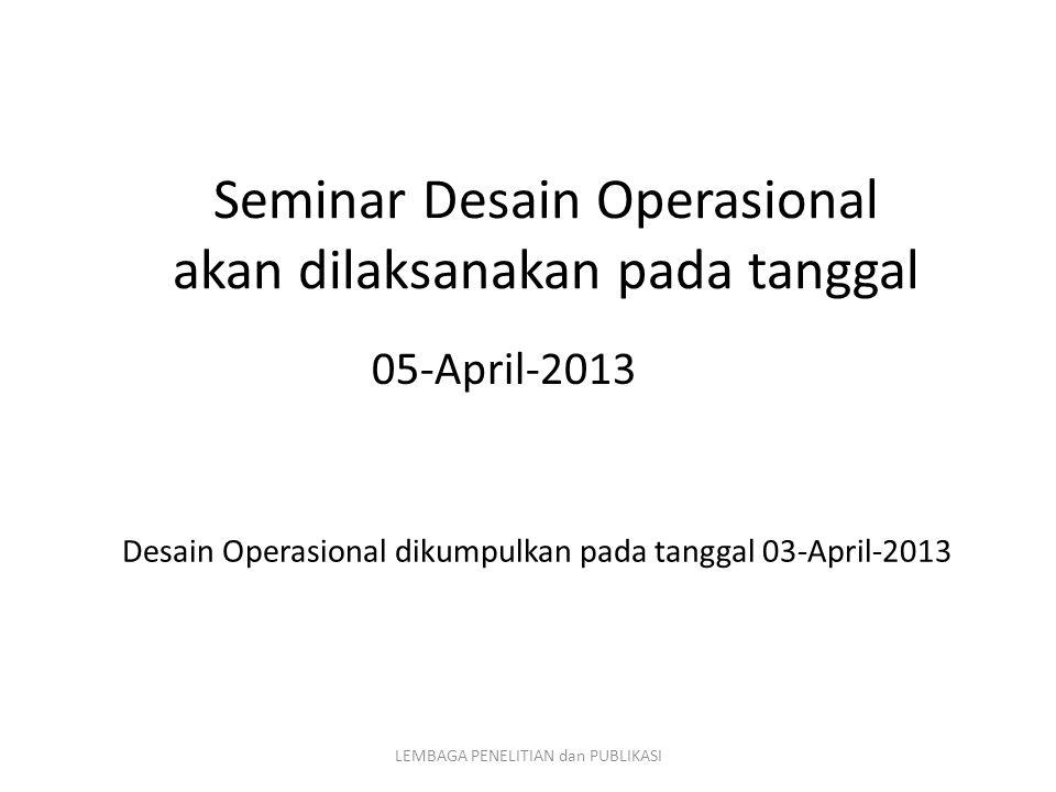 Seminar Desain Operasional akan dilaksanakan pada tanggal