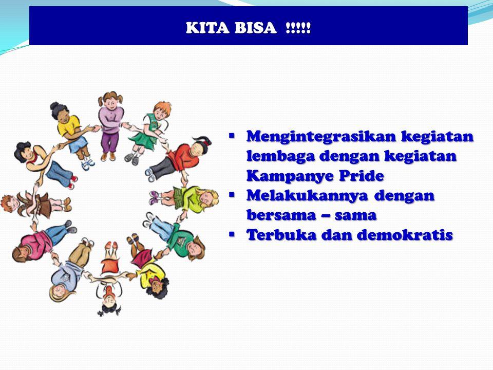 KITA BISA !!!!! Mengintegrasikan kegiatan lembaga dengan kegiatan Kampanye Pride. Melakukannya dengan bersama – sama.