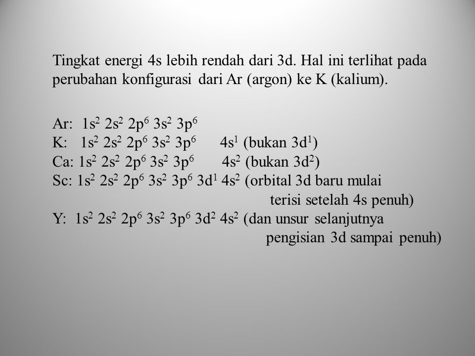 Tingkat energi 4s lebih rendah dari 3d