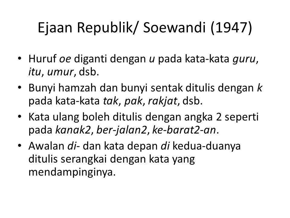 Ejaan Republik/ Soewandi (1947)
