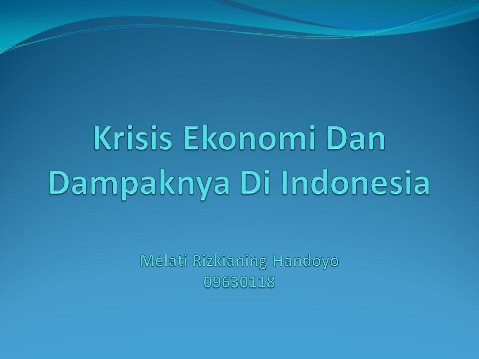Krisis Ekonomi Dan Dampaknya Di Indonesia Melati Rizkianing Handoyo 09630118