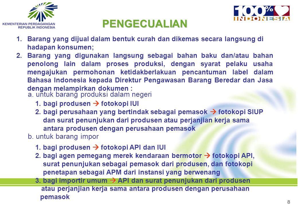 PENGECUALIAN a. untuk barang produksi dalam negeri