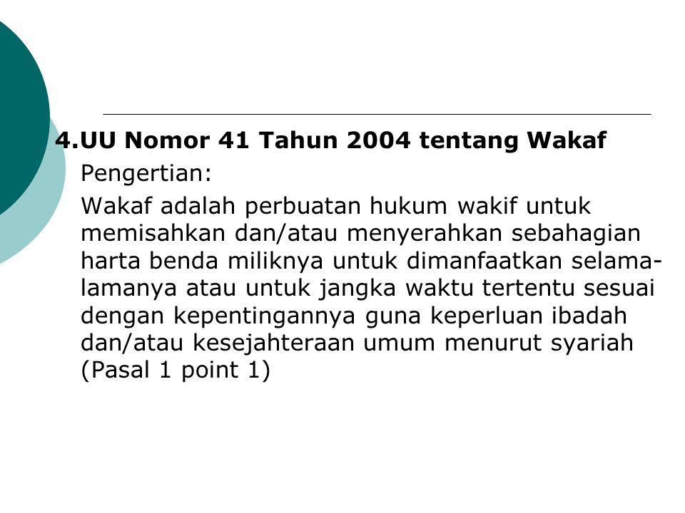 4.UU Nomor 41 Tahun 2004 tentang Wakaf