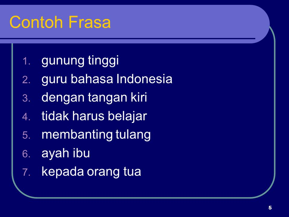 Contoh Frasa gunung tinggi guru bahasa Indonesia dengan tangan kiri