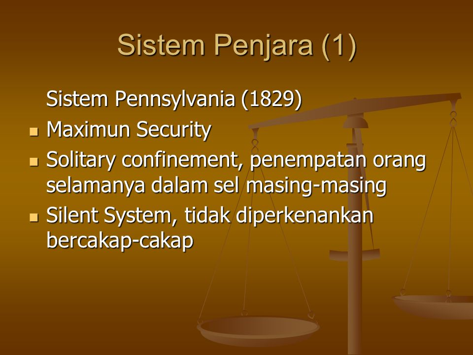 Sistem Penjara (1) Sistem Pennsylvania (1829) Maximun Security
