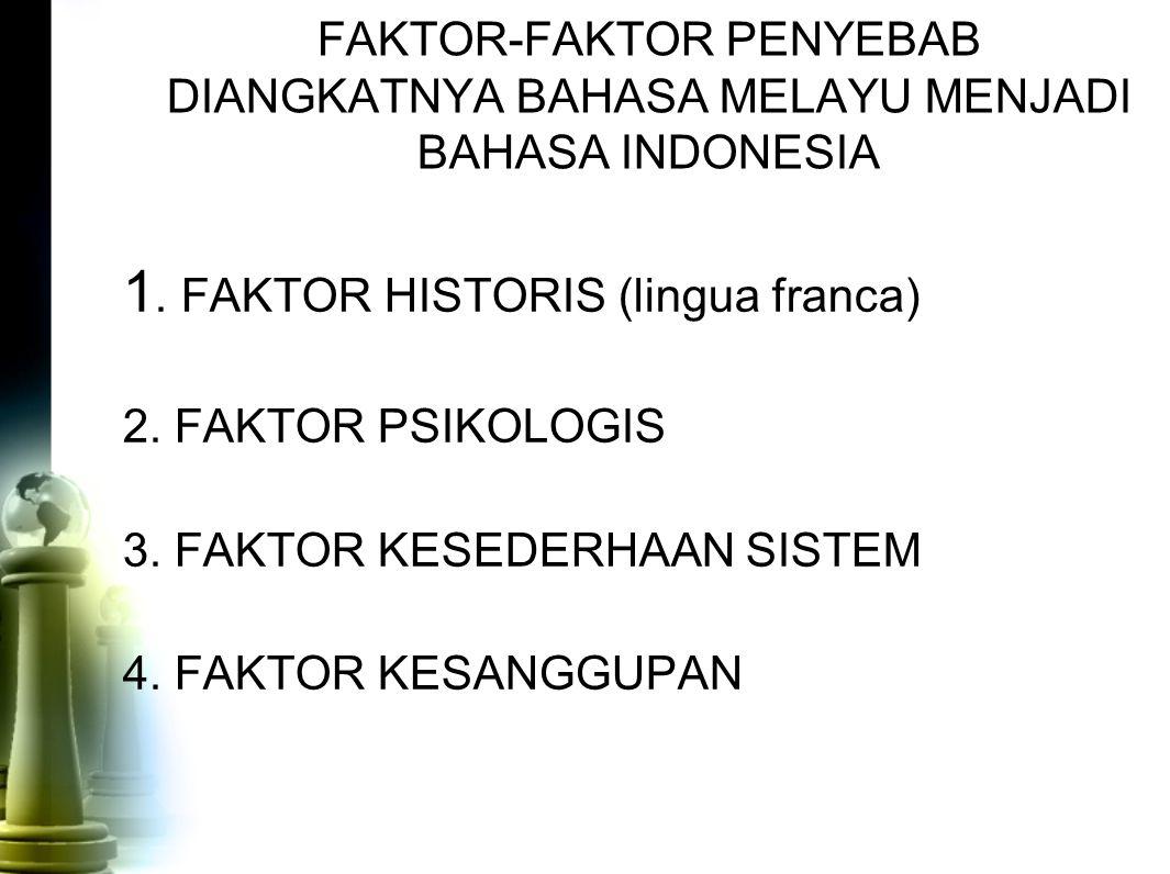 1. FAKTOR HISTORIS (lingua franca)