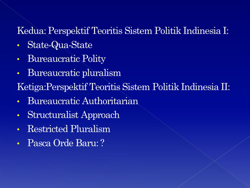 Kedua: Perspektif Teoritis Sistem Politik Indinesia I: