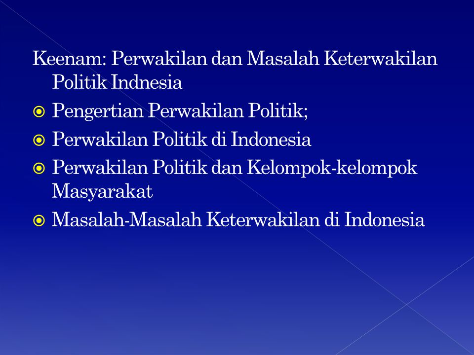 Keenam: Perwakilan dan Masalah Keterwakilan Politik Indnesia