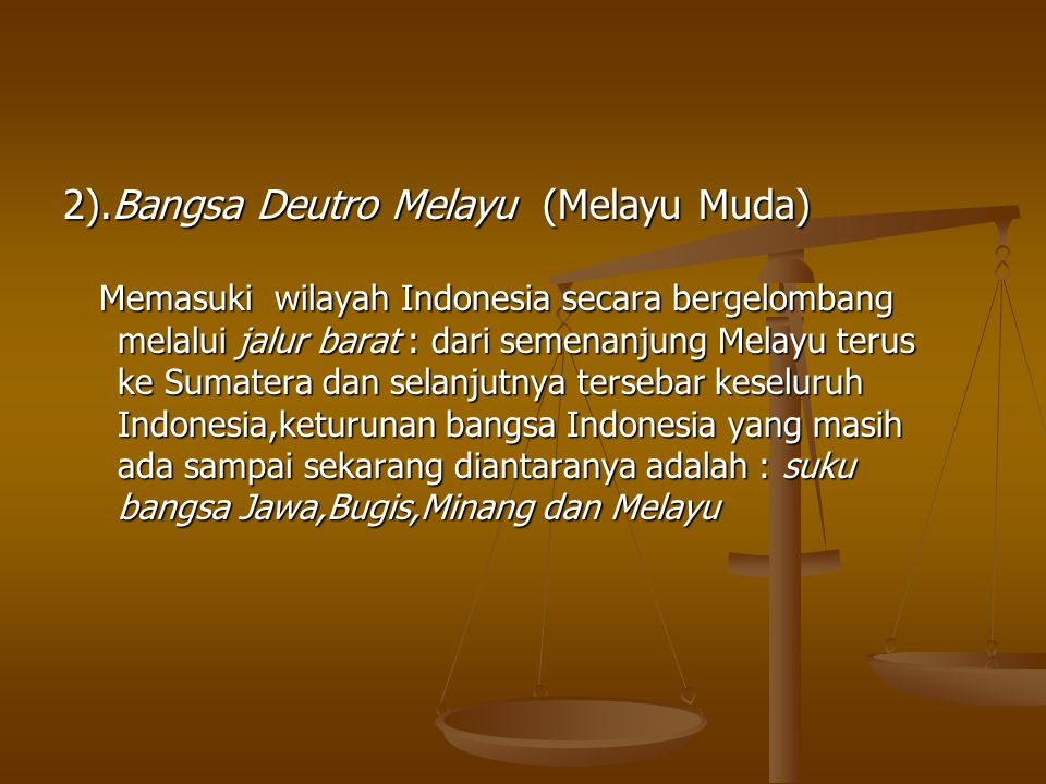 2).Bangsa Deutro Melayu (Melayu Muda)