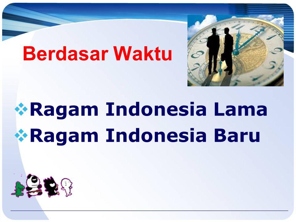Berdasar Waktu Ragam Indonesia Lama Ragam Indonesia Baru 13