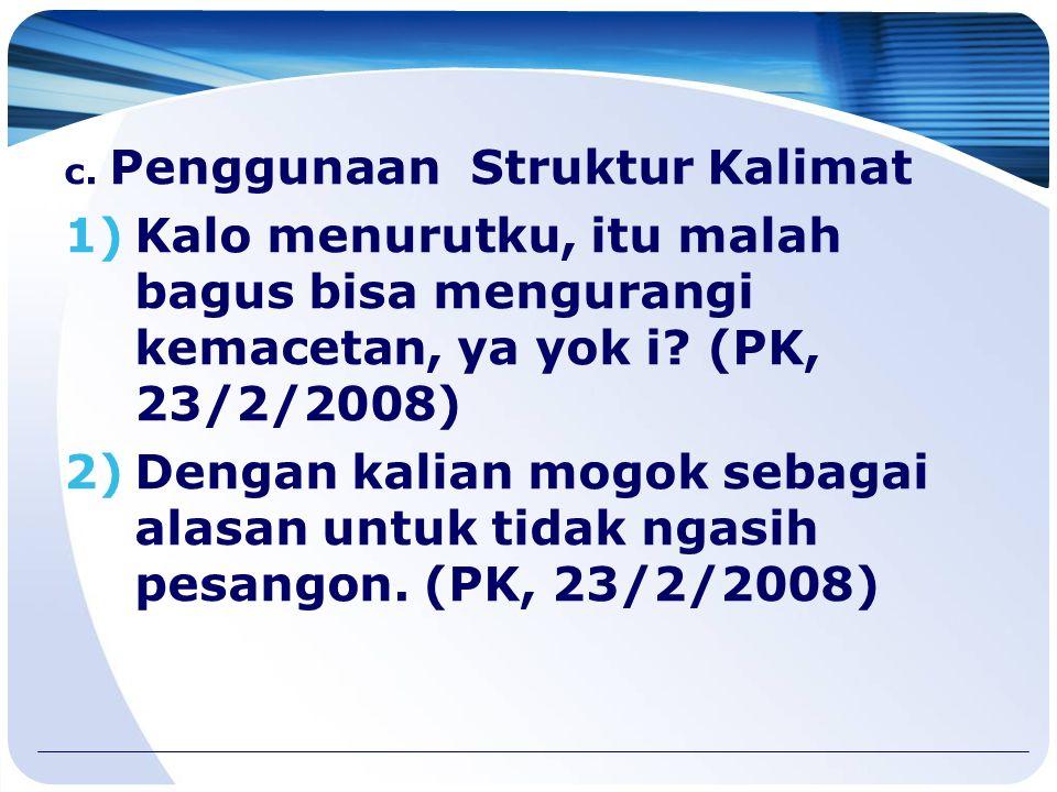 c. Penggunaan Struktur Kalimat