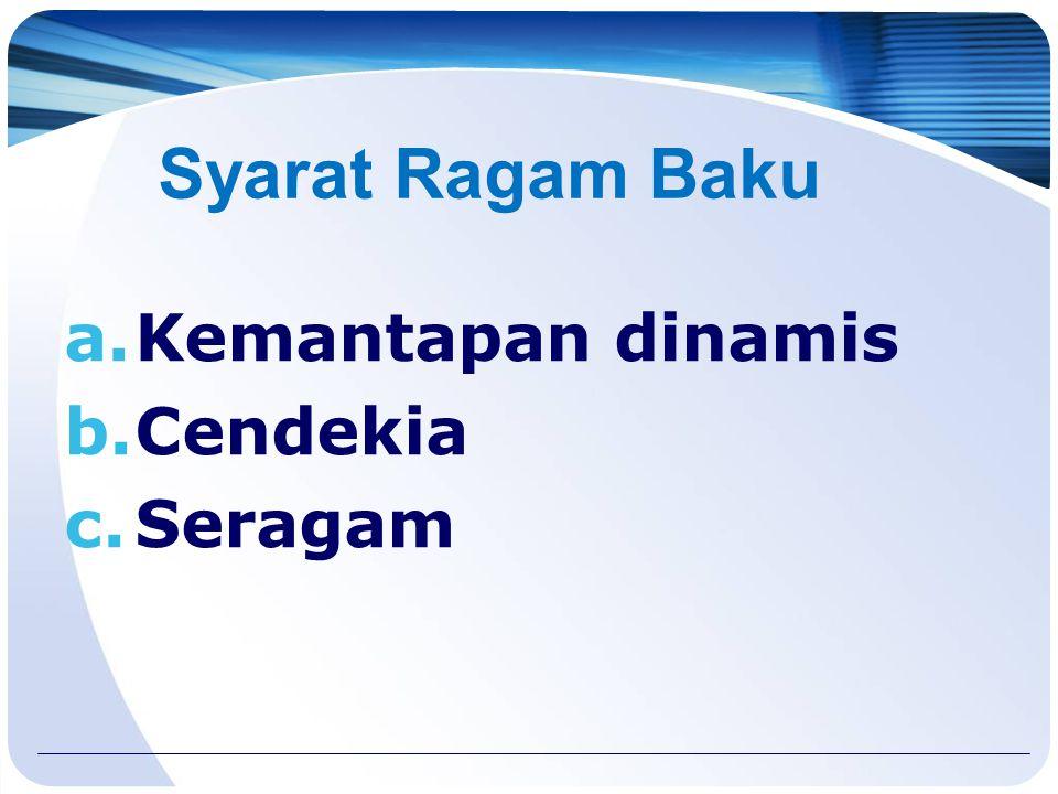 Syarat Ragam Baku Kemantapan dinamis Cendekia Seragam
