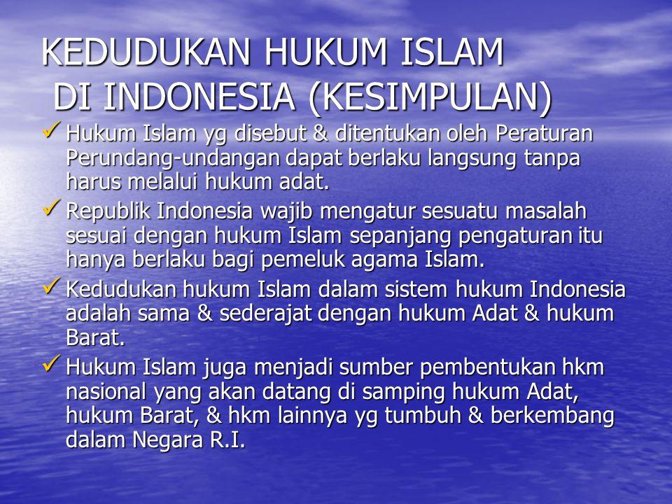 KEDUDUKAN HUKUM ISLAM DI INDONESIA (KESIMPULAN)