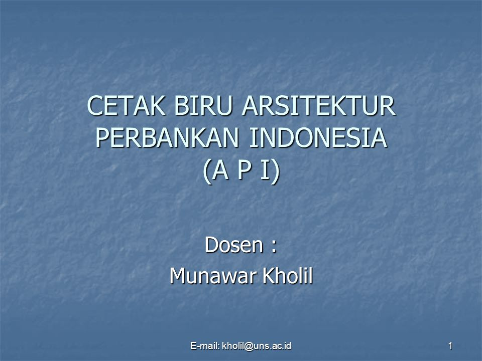 CETAK BIRU ARSITEKTUR PERBANKAN INDONESIA (A P I)